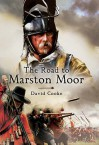 ROAD TO MARSTON MOOR, THE - David Cooke