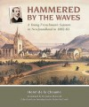 Hammered by the Waves: A Young Frenchman's Sojourn in Newfoundland in 1882-83 - Henri de la Chaume, Robin McGrath, James M. F. Mcgrath