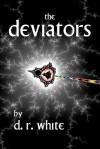 The Deviators - D. R. White