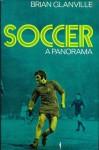 Soccer: A Panorama - Brian Glanville