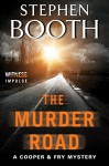 The Murder Road: A Cooper & Fry Mystery (Cooper & Fry Mysteries) - Stephen Booth