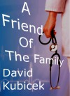 A Friend of the Family - David Kubicek