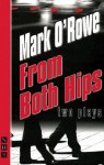 From Both Hips: Two Plays - Mark O'Rowe