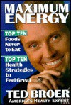 Maximum Energy: Top Ten Health Strategies to Feel Great, Live Longer and Enjoy Life - Ted Broer