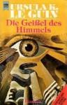 Die Geißel des Himmels - Ursula K. Le Guin, Birgit Reß-Bohusch