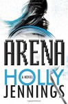 Arena by Holly Jennings (2016-04-05) - Holly Jennings