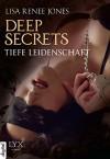 Deep Secrets - Tiefe Leidenschaft - Lisa Renee Jones, Michaela Link