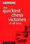 Quickest Chess Victories of All Time - Graham Burgess