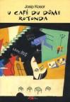 U Café du Dôme / Rotonda - Josip Kosor
