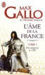 Des origines à 1799 (L'âme de la France, Tome 1) - Max Gallo