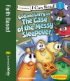 Bob and Larry in the Case of the Messy Sleepover / VeggieTales / I Can Read! (I Can Read! / Big Idea Books / VeggieTales) - Karen Poth