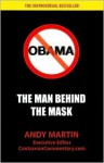 Obama: The Man Behind The Mask - Andy Martin
