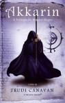 Akkarin (A Trilogia do Mágico Negro, #3) - Trudi Canavan, Samanta Velho