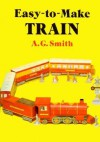 Easy-to-Make Train - A.G. Smith