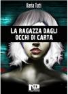 La ragazza dagli occhi di carta - Ilaria Tuti