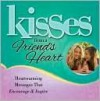 Kisses from a Friend's Heart - Howard Books Staff