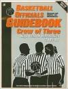 Basketball Officials Guidebook Crew of Three: High School Mechanics 2005-07 - Bill Topp