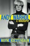 Andy Warhol: A Biography - Wayne Koestenbaum