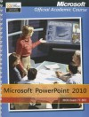 Microsoft PowerPoint 2010, Exam 77-883 - Faithe Wempen