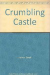 Crumbling Castle - Sarah Hayes
