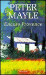 Encore Provence. - Peter Mayle, Klaus Froba