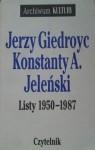 Listy 1950-1987 - Jerzy Giedroyc, Konstanty A. Jeleński