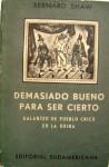 Demasiado bueno para ser cierto - Galanteo de pueblo chico - En la ruina - George Bernard Shaw