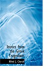 Stories from the Greek Tragedians - Alfred J. Church