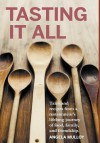Tasting It All: Tales and Recipes from a Restaurateur's Lifelong Journey of Food, Family, and Friendship. - Angela Mulloy