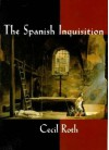 The Spanish Inquisition - Cecil Roth