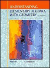 Understanding Elementary Algebra with Geometry: A Course for College Students - Lewis Hirsch, Arthur Goodman