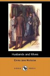 Husbands and Wives (Dodo Press) - Emma Jane Worboise