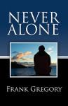 Never Alone - Frank Gregory