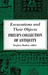 Excavations/Their Objcts: Freud's Collection of Antiquity - Stephen Barker