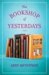 The Bookshop of Yesterdays - Amy Meyerson