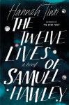 The Twelve Lives of Samuel Hawley: A Novel - Hannah Tinti