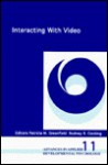 Interacting with Video - Patricia M. Greenfield