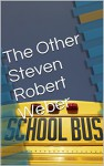 The Other Steven Robert Weber (My American Life Book 1) - Steven Weber