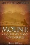 Mount: A Mountain Man's Adventures - Arlen Blumhagen