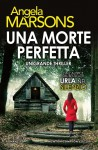 Una morte perfetta - Angela Marsons, E. Farsetti, C. Nubile