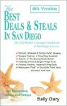 The Best Deals and Steals in San Diego: The Ultimate Consumer Guide To San Diego and Environs, 8th Version - Sally Gary
