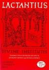 Divine Institutes - Lactantius, Peter Garnsey, Anthony Bowen