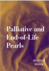 Palliative and End-Of-Life Pearls - Ira Byock