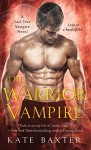 The Warrior Vampire (Last True Vampire series) by Baxter, Kate(December 1, 2015) Mass Market Paperback - Kate Baxter