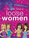 The Little Book Of Loose Women - Loose Women