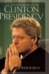 Encyclopedia of the Clinton Presidency - Peter B. Levy