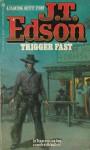 Trigger Fast - J.T. Edson