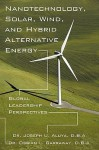 Nanotechnology, Solar, Wind, and Hybrid Alternative Energy: Global Leadership Perspectives - Joseph Aluya, Ossian L. Garraway