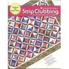 Strip Clubbing by Cozy Quilt DesignsTM PERFECT FOR JELLY ROLLS (THIRD PRINTING) - Susan Ziegler, Shar Georgette Dell'Orco