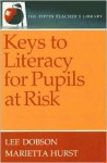 Keys to Literacy for Pupils at Risk (the Pippin Teacher's Library) - Lee Dobson, Marietta Hurst